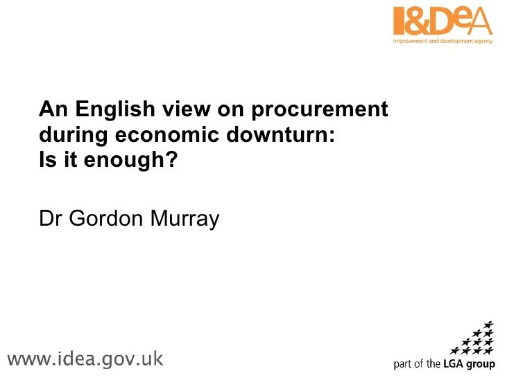 An English view on procurement during economic downturn:  Is it enough? Dr Gordon Murray