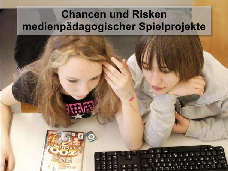 Chancen und Risken medienpädagogischer Spielprojekte