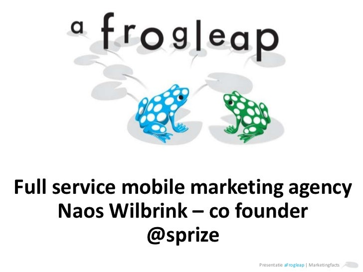 Full service mobile marketingagency<br />Naos Wilbrink – co founder<br />@sprize<br />