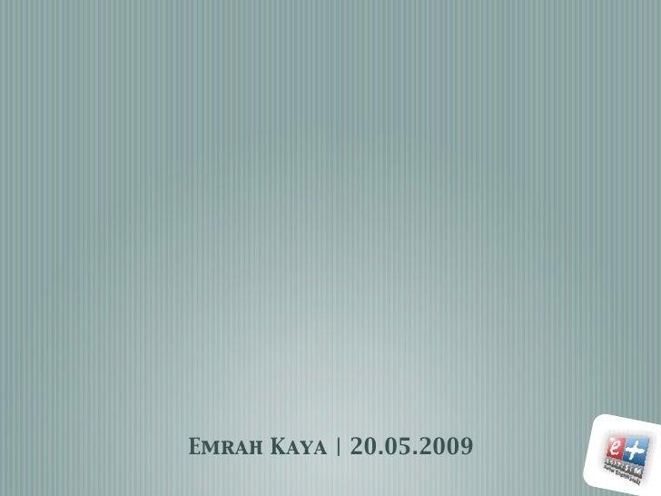 Emrah Kaya   20.05.2009