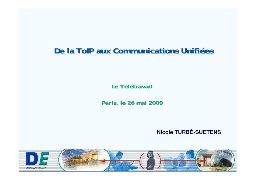 De la ToIP aux Communications Unifiées                  Le Télétravail             Paris, le 26 mai 2009                  ...