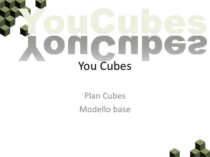 YouCubes   You Cubes     Plan Cubes   Modello base