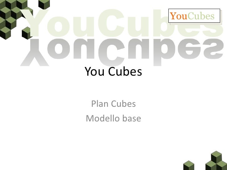 YouCubes         YouCubes       You Cubes     Plan Cubes   Modello base
