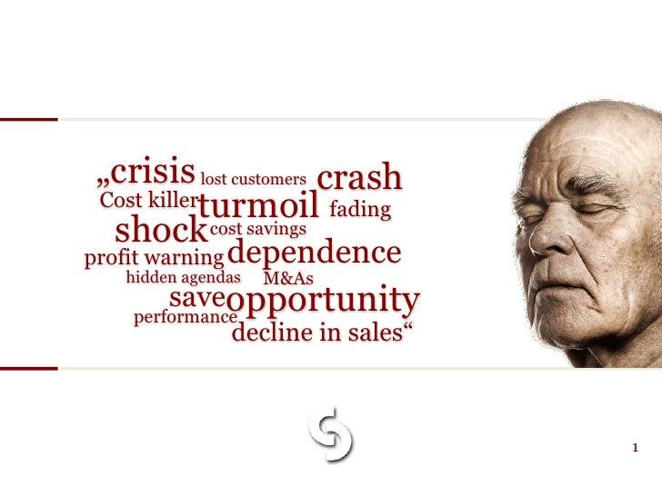 """crisis lost customers crash Cost killerturmoil fading  shock cost savings profit warning dependence    hidden agendas   M..."