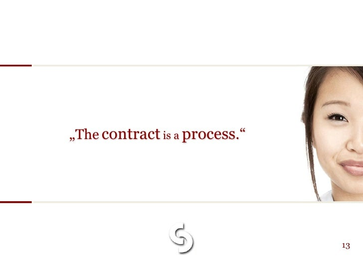 """""""The contract is a process.""""                                    13"""