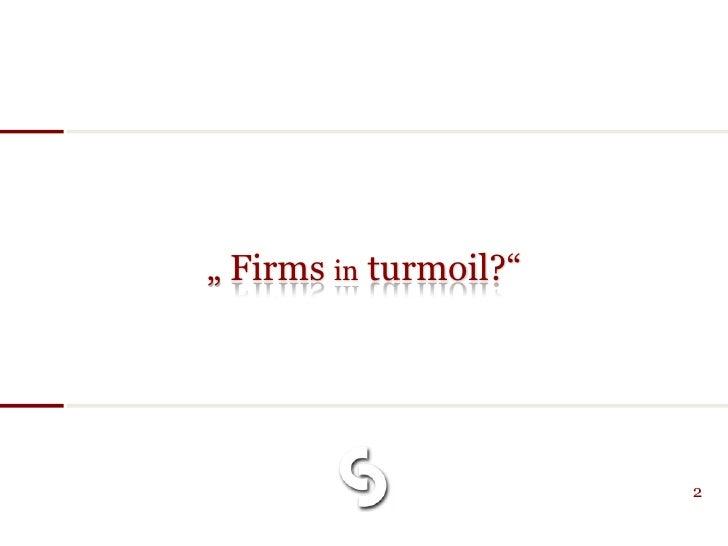""""""" Firms in turmoil?""""                            2"""