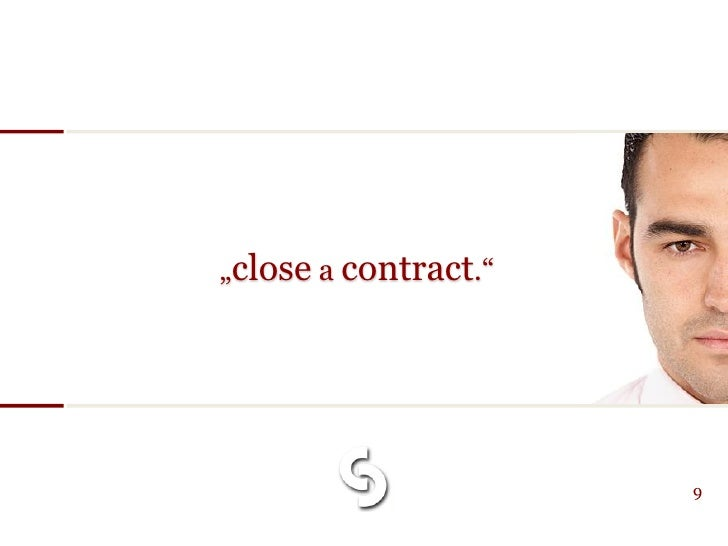 """""""close a contract.""""                           9"""