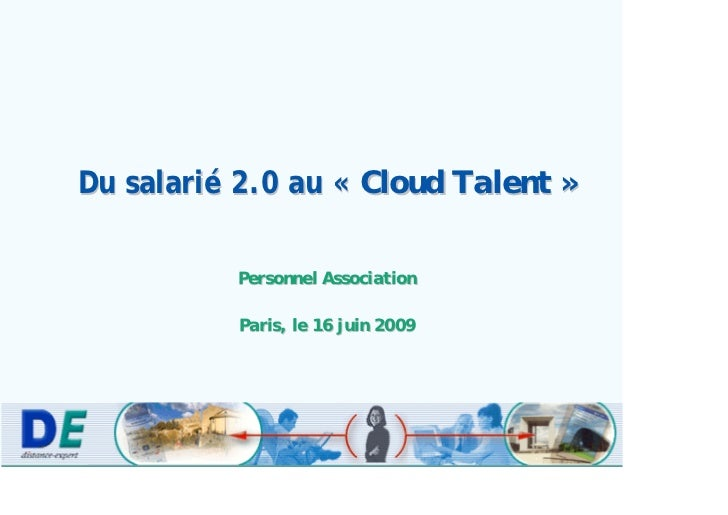 Du salarié 2.0 au « Cloud Talent »            Personnel Association            Paris, le 16 juin 2009