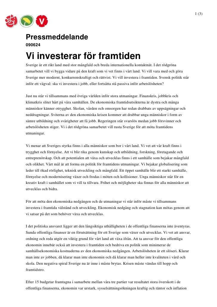 1 (3)     Pressmeddelande 090624  Vi investerar för framtiden Sverige är ett rikt land med stor mångfald och breda interna...