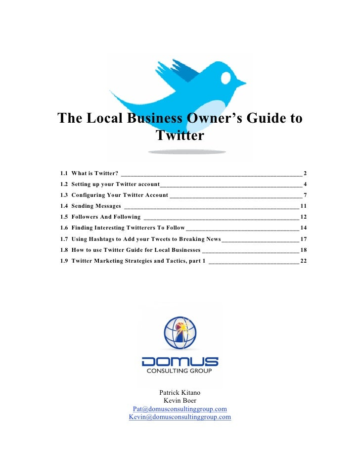 The Local Business Owner's Guide to               Twitter  1.1 What is Twitter? __________________________________________...