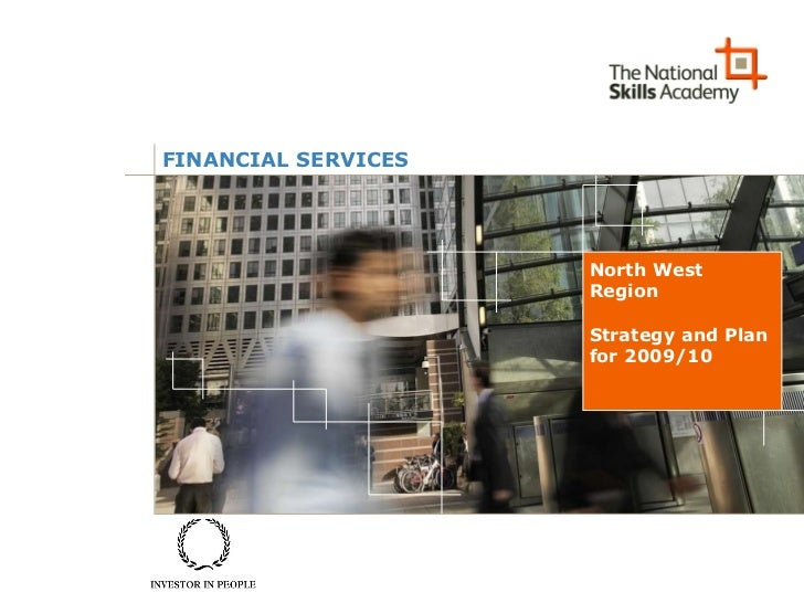 FINANCIAL SERVICES North West Region Strategy and Plan for 2009/10