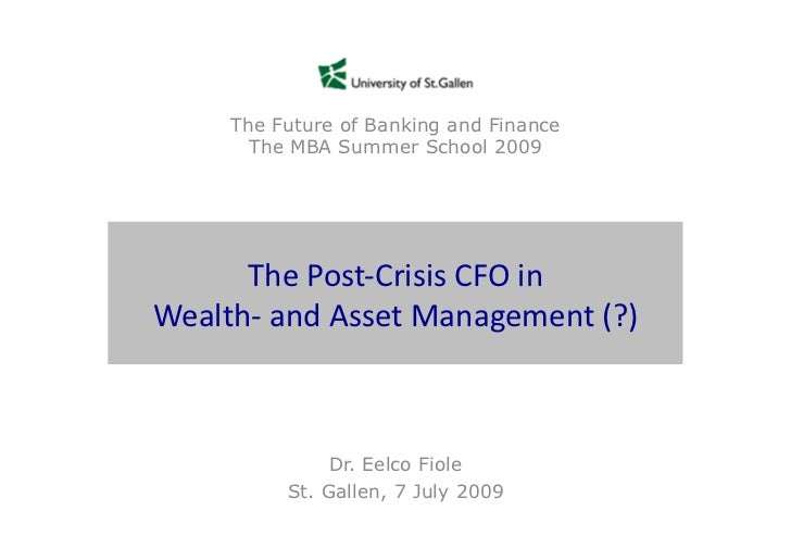 The Future of Banking and Finance          The MBA Summer School 2009           The	   Post-­‐Crisis	   CFO	   in	   	    ...
