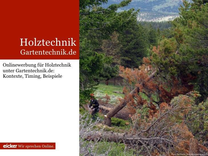 Holztechnik        Gartentechnik.de Onlinewerbung für Holztechnik unter Gartentechnik.de: Kontexte, Timing, Beispiele     ...