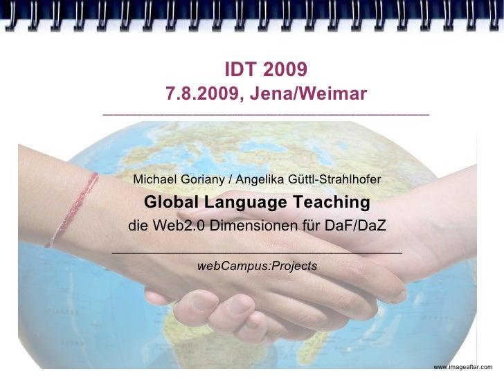 IDT 2009            7.8.2009, Jena/Weimar __________________________________________________________          Michael Gori...