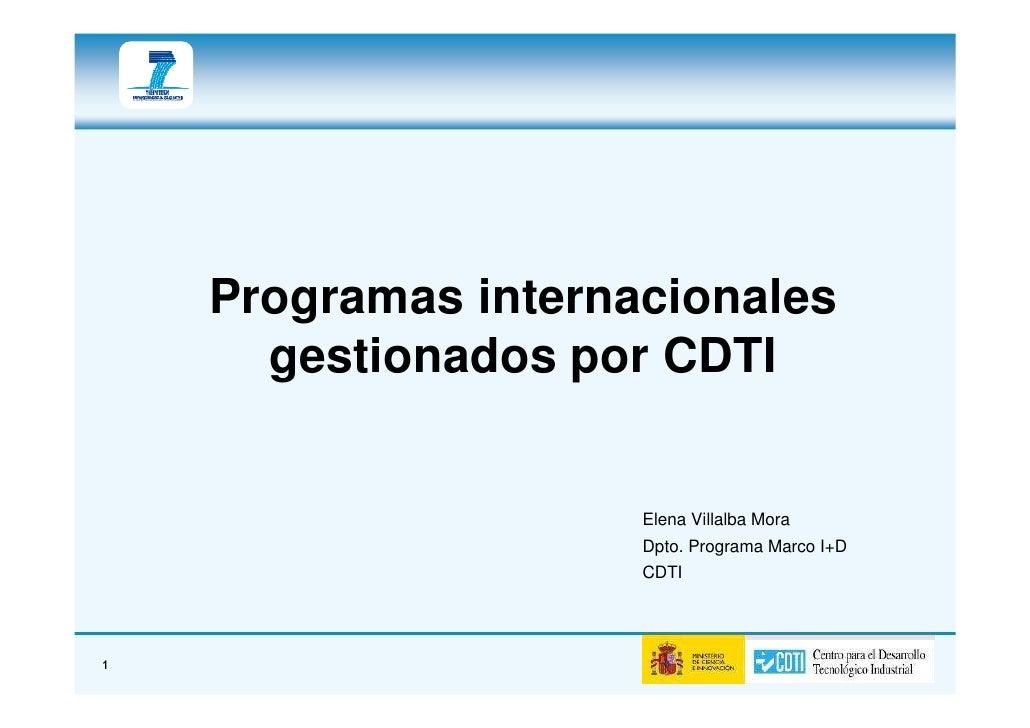 Programas internacionales       gestionados por CDTI                        Elena Villalba Mora                      Dpto....
