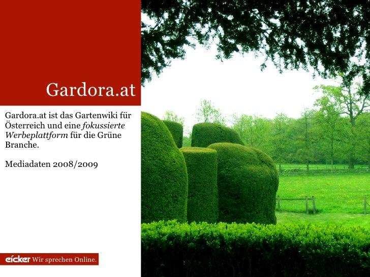 Gardora.at Gardora.at ist das Gartenwiki für Österreich und eine fokussierte Werbeplattform für die Grüne Branche.  Mediad...