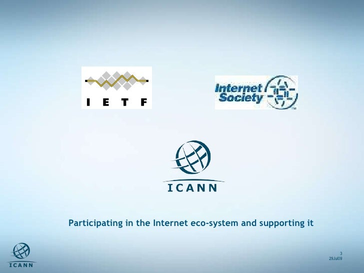29Jul09 Participating in the Internet eco-system and supporting it