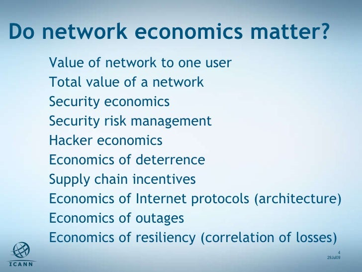 Do network economics matter? Value of network to one user Total value of a network Security economics Security risk manage...