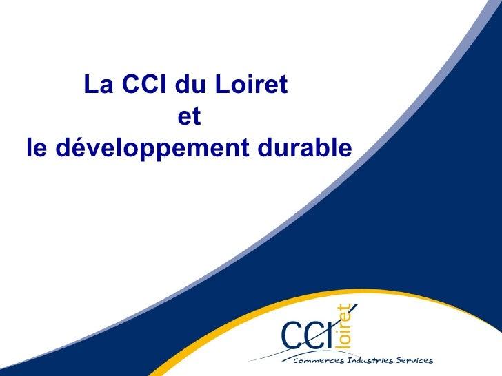 La CCI du Loiret  et le développement durable