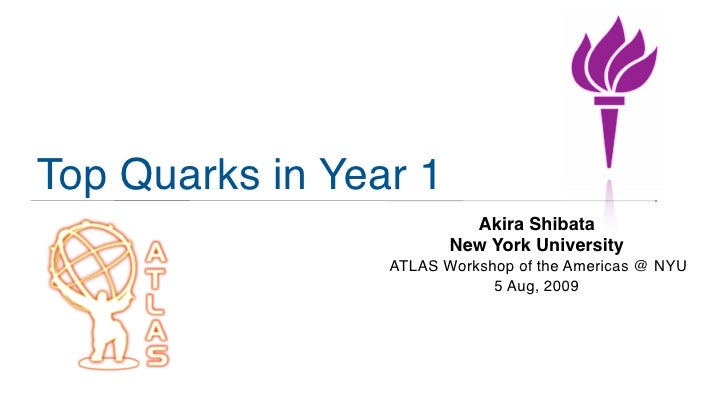 Top Quarks in Year 1                           Akira Shibata                         New York University                  ...