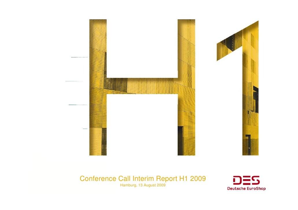 Conference Call I t i R C f        C ll Interim Report H1 2009                              t             Hamburg, 13 Augu...