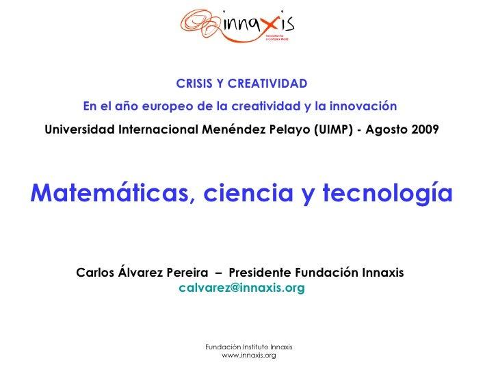 CRISIS Y CREATIVIDAD En el año europeo de la creatividad y la innovación   Universidad Internacional Menéndez Pelayo (UIMP...