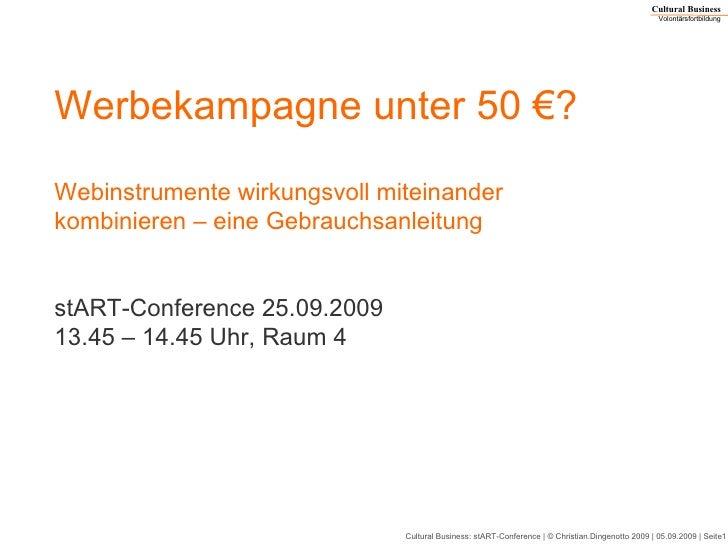 Werbekampagne unter 50 €? Webinstrumente wirkungsvoll miteinander kombinieren – eine Gebrauchsanleitung stART-Conference 2...