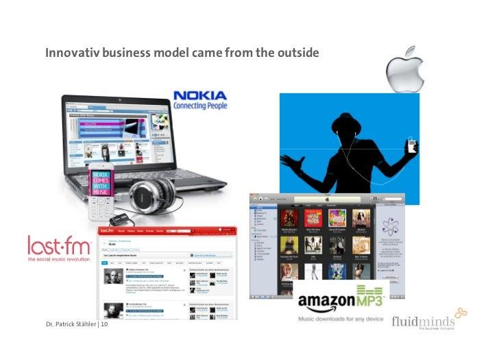 Innovativ business model came from the outside     Dr. Patrick Stähler | 10