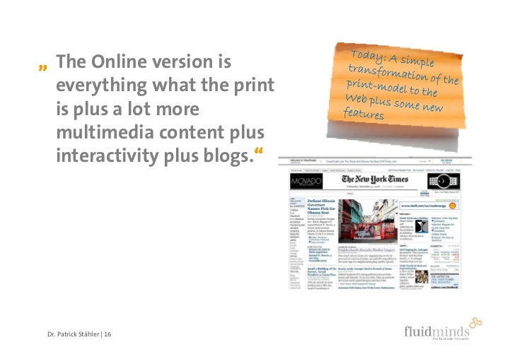 """"""" The Online version is   everything what the print   is plus a lot more   multimedia content plus   interactivity plus bl..."""