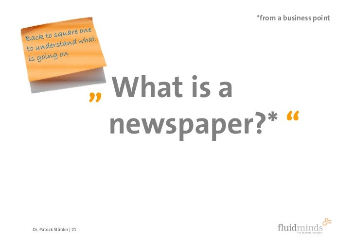 "*from a business point                                "" What is a                              newspaper?* ""   Dr. Patrick..."