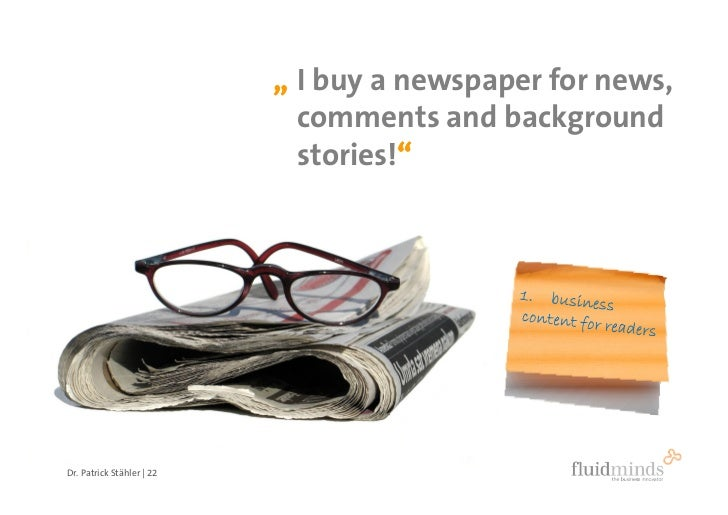 """"""" I buy a newspaper for news,                              comments and background                              stories!"""" ..."""