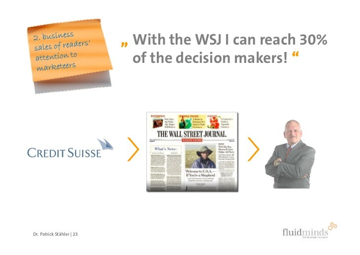""" With the WSJ I can reach 30%                              of the decision makers! ""     Dr. Patrick Stähler 