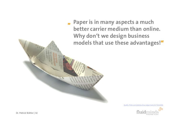 """ Paper is in many aspects a much                              better carrier medium than online.                         ..."