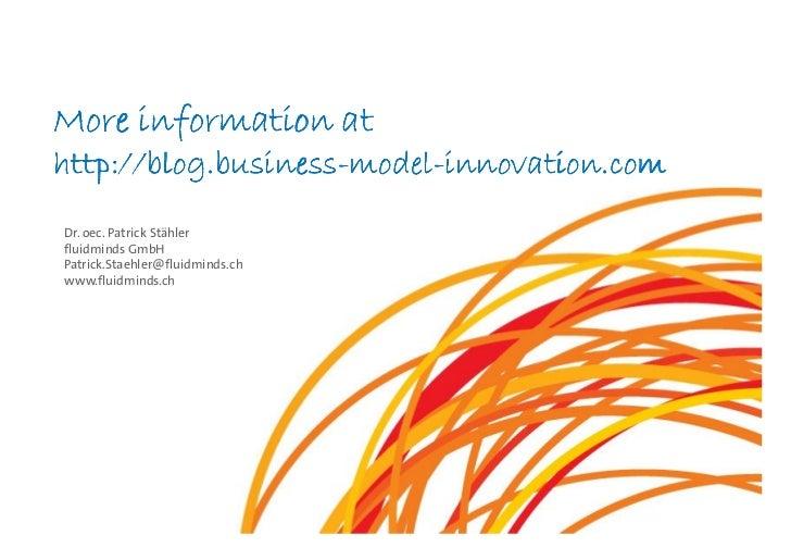 More information at http://blog.business-model-innovation.com http://blog.business-model- Dr. oec. Patrick Stähler fluidmi...