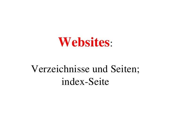 Websites:Verzeichnisse und Seiten;index-Seite<br />