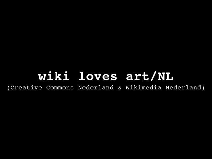 wiki loves art/NL (Creative Commons Nederland & Wikimedia Nederland)