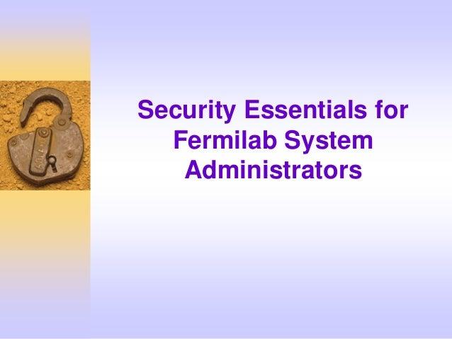 Security Essentials for Fermilab System Administrators