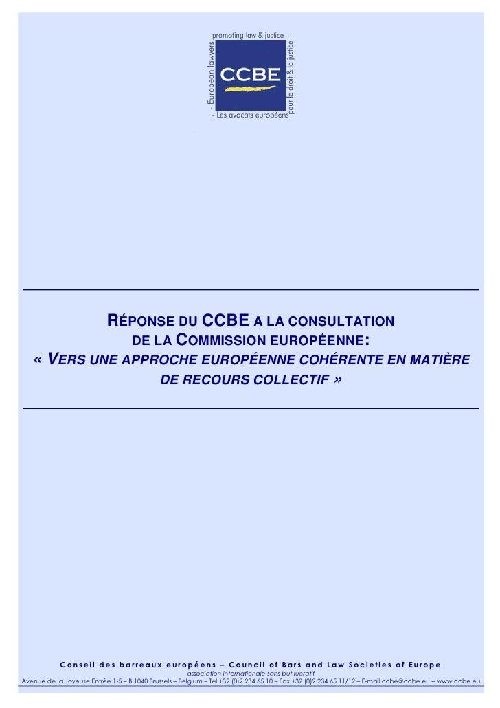 RÉPONSE DU CCBE A LA CONSULTATION                             DE LA COMMISSION EUROPÉENNE:   « VERS UNE APPROCHE EUROPÉENN...