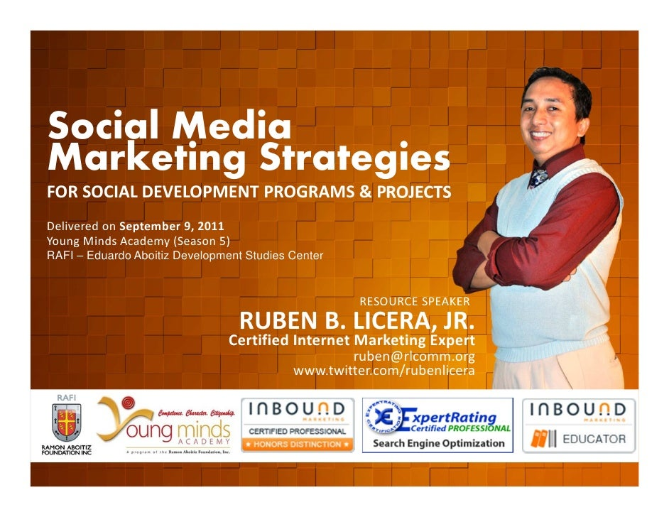 Social Media   Marketing Strategies   FOR SOCIAL DEVELOPMENT PROGRAMS & PROJECTS   Delivered on September 9, 2011   Young ...