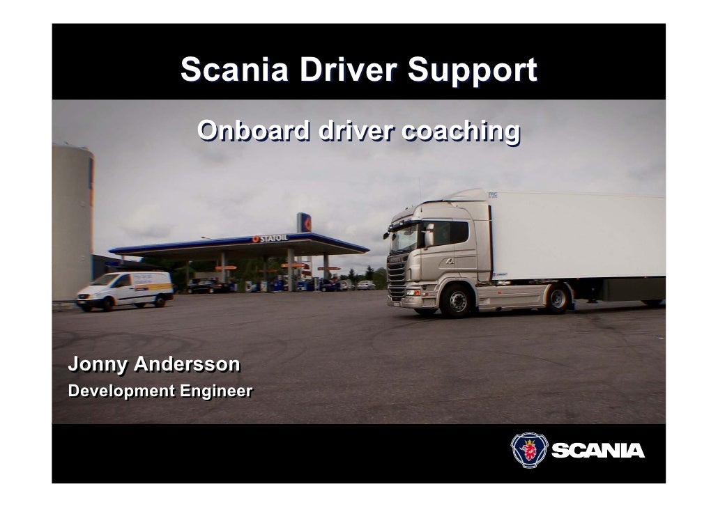 Scania Driver Support              Onboard driver coaching     Jonny Andersson Development Engineer