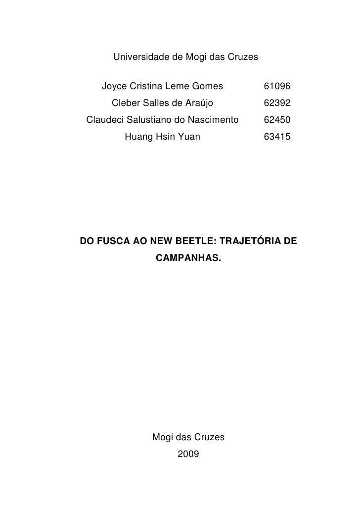 Universidade de Mogi das Cruzes      Joyce Cristina Leme Gomes           61096       Cleber Salles de Araújo           623...