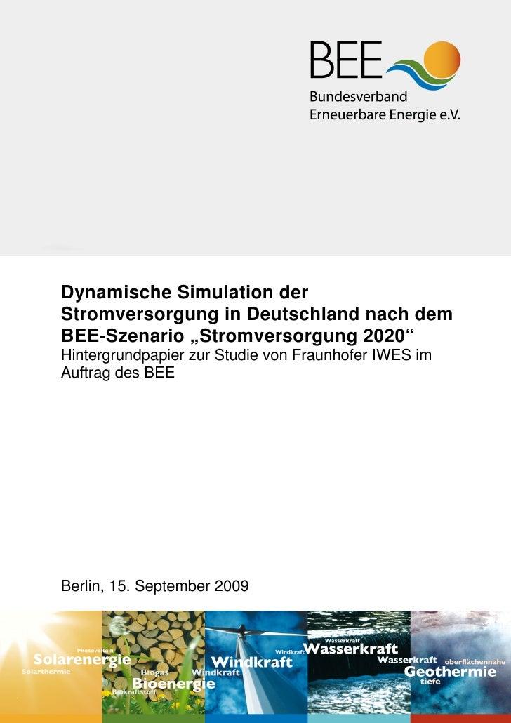 """Dynamische Simulation der Stromversorgung in Deutschland nach dem BEE-Szenario """"Stromversorgung 2020"""" Hintergrundpapier zu..."""