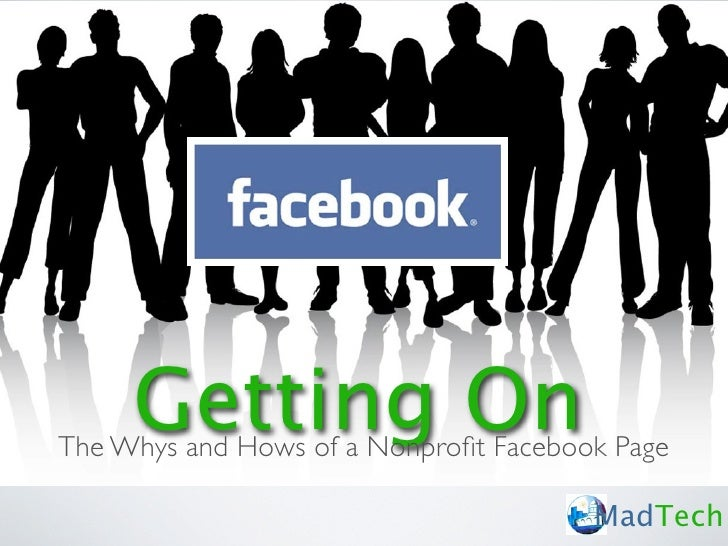 Getting On The Whys and Hows of a Nonprofit Facebook Page                                         MadTech
