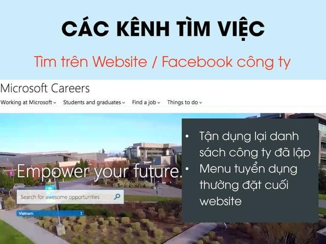 CÁC KÊNH TÌM VIỆC Tìm trên Website / Facebook công ty • Tận dụng lại danh sách công ty đã lập • Menu tuyển dụng thường đ...
