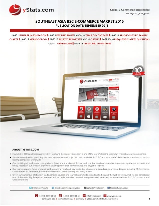 1 SOUTHEAST ASIA B2C E-COMMERCE MARKET 2015 PUBLICATION DATE: SEPTEMBER 2015 PAGE 2 GENERAL INFORMATION I PAGE 3 KEY FINDI...
