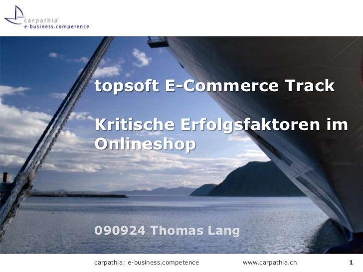 090924 Thomas Lang<br />topsoft E-Commerce TrackKritische Erfolgsfaktoren im Onlineshop<br />1<br />