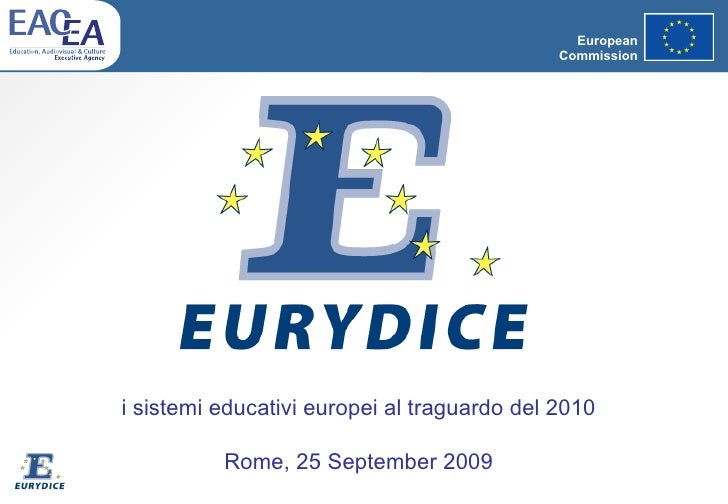 European Commission i sistemi educativi europei al traguardo del 2010 Rome, 25 September 2009