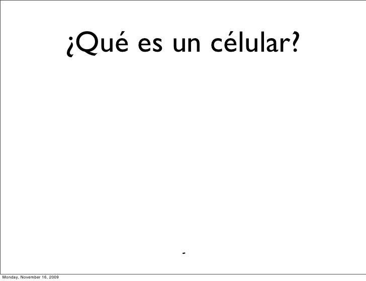Clock                               ¿Qué es un célular?     Monday, November 16, 2009