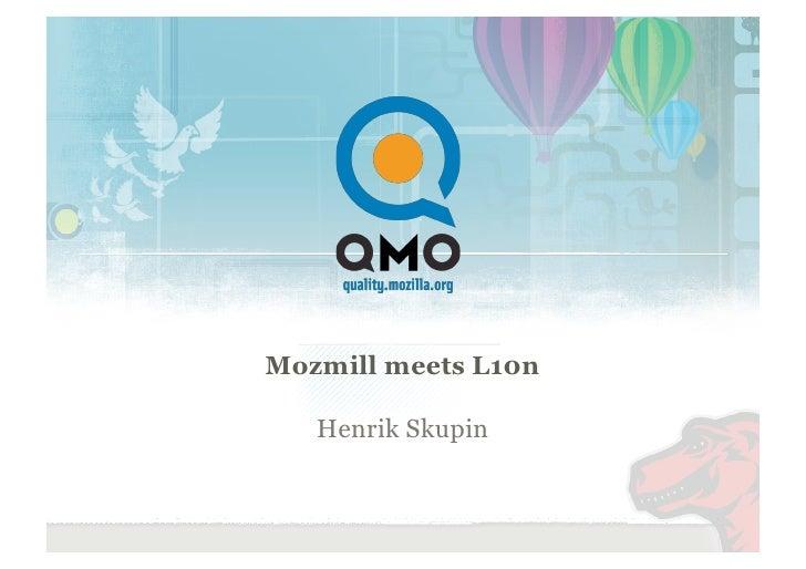Mozmill meets L10n     Henrik Skupin