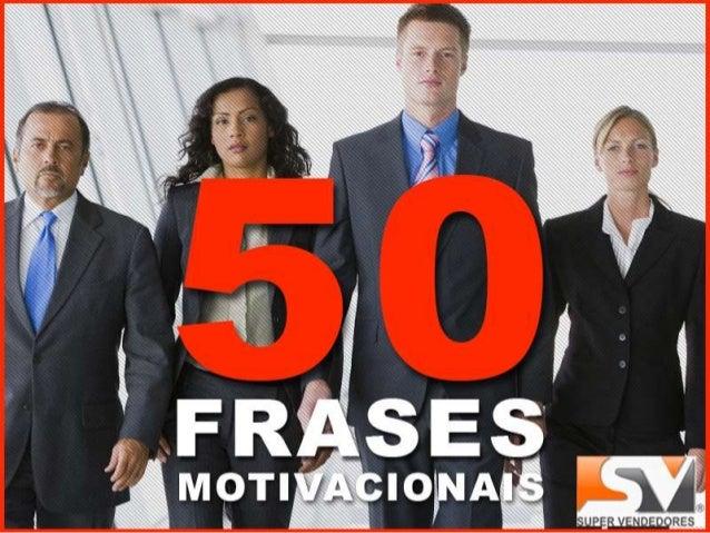 50 Frases Otimismo E Pessimismo: 50 Frases Motivacionais Em Vendas Para Treinamentos De Vendas